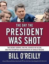 THE DAY THE PRESIDENT WAS SHOT O'REILLY BILL HARDCOVER BOOK  FOX NEWS REPUBLICAN