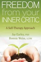 Freedom from Your Inner Critic : A Self-Therapy Approach, Paperback by Earley...