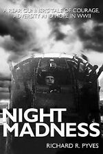Night Madness : A Rear Gunners Tale of Love, Courage, Adversity and Hope. SIGNED