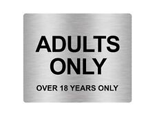 ADULTS ONLY (18 Adhesive Sticker Notice Door Security Sign - Various Colours