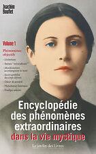 Encyclopédie des phénomènes extraordinaires dans la vie mystique - Tome 1