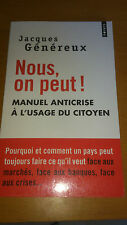 Nous, on peut ! : Manuel anticrise à l'usage du citoyen - J. Généreux