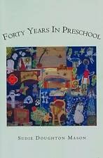 SIGNED EDITION SUDIE DOUGHTON MASON FORTY YEARS IN PRESCHOOL