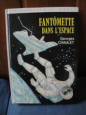 Georges Chaulet- B.Rose -Fantômette Dans l'Espace -1982