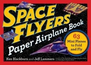 Space Flyers Paper Airplane Book: 63 Mini Planes to Fold and Fly - GOOD