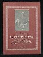 LE CENERI DI PISA. Storia della cremazione. Lorenzo Gestri. Nistri - Lischi.