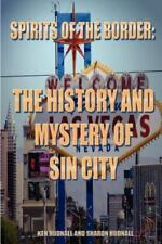 Spirits of the Border : The History and Mystery of Sin City by Ken Hudnall.