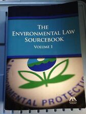 The Environmental Law Source Book Volume 1, Copyright: 2015, ISBN: 9781627229593