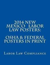 2014 New Mexico Labor Law Posters: OSHA and Federal Posters in Print by Labor...