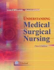 Understanding Medical Surgical Nursing by Linda S. Williams and Paula D. Hopper