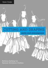 Corte Y Drapeado De Fiesta Y eveningwear: confección y patrón de corte..