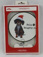 Holiday Time Christmas Dachshund Ornament - 'Feliz Naughty Dog?' Nib
