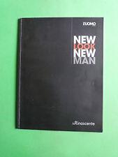 L'UOMO VOGUE NEW LOOK NEW MAN Supplemento al n.395 Novembre 2008 La Rinascente