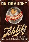 SCHLITZ BEER TIN SIGN ON DRAUGHT BEER THAT MADE MILWAUKEE FAMOUS PUB BAR GARAGE