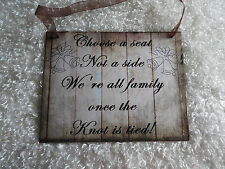 "Wood Rustic Look Wedding Sign Gift Plaque Wall Hanging ""Choose a Seat..."""