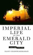 Imperial Life in the Emerald City: Inside Iraq's Green Zone by Chandrasekaran, R