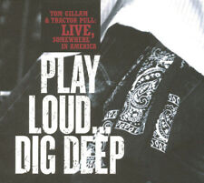 Tom Gillam & Tractor Pull : Live, Somewhere in America: Play Loud... Dig Deep