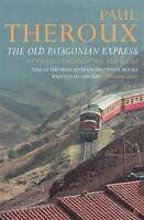The Old Patagonian Express: By Train Through the Americas, Paul Theroux