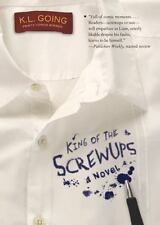 King of the Screwups by K. L. Going (2010, Paperback)