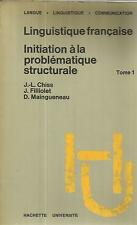 J. L. CHISS LINGUISTIQUE FRANCAISE INITIATION A LA PROBLEMATIQUE STRUCTURALE
