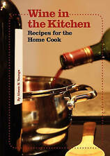 USED (LN) Wine in the Kitchen: Recipes for the Home Cook by Aimee N. Youngs