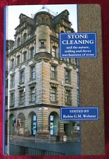 Stone Cleaning Nature, Soiling and Decay Mechanisms of Stone -- Robin Webster