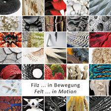 Filz ... in Bewegung/Felt ... in Motion  Kunst Filz Buch* als Maxibrief