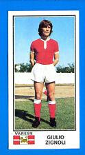 CALCIATORI 1974-75 Panini - Figurina-Sticker n. 524 - ZIGNOLI - VARESE -Rec