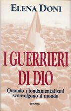 1995: ELENA DONI - I GUERRIERI DI DIO (FONDAMENTALISMI) - 1MA ED. RIZZOLI