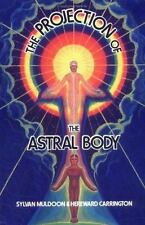 The Projection of the Astral Body, Hereward Carrington, Sylvan Joseph Muldoon, G