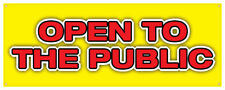 Open To The Public Banner Wholesale Retail Sign 24x72