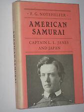 American Samurai Captain L. L. Janes and Japan Princeton 1st Edition Notehelfer