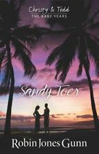Sandy Toes : Book #1 in Christy and Todd: the Baby Years by Robin Jones Gunn (2016, Trade Paperback)