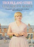Trouble and Strife By Elizabeth Waite