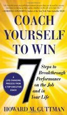 Coach Yourself to Win: 7 Steps to Breakthrough Per