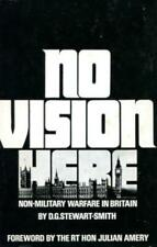 No Vision Here: Non-Military Warfare in Britain by D.G.Stewart-Smith, HB DJ GOOD