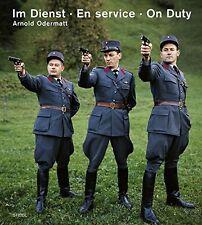 """Arnold Odermatt - """"Im Dienst / En service / On duty"""""""