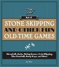 The Art of Stone Skipping and Other Fun Old-Time Games : Stoop Ball, Jacks, Yo-Y