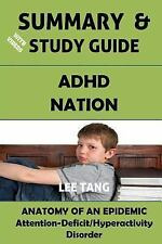 Summary and Study Guide: Summary and Study Guide - ADHD Nation : Anatomy of...