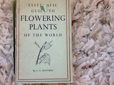 SA Manning, Systematic Guide To Flowering Plants Of The World
