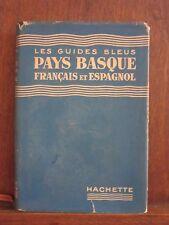 Les guides bleus Pays Basque Français et Espagnol/ 1954 Librairie Hachette