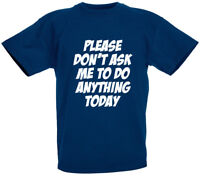 Please Don't Ask Me T-Shirt Novelty Gifts for boys girls Sizes 1 to 11 Years old