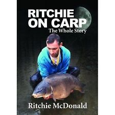 Ritchie on Carp: The Whole Story by Ritchie McDonald (Mixed media product, 2014)