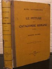 LE PITTURE DELLE CATACOMBE ROMANE -Testo. by G. Wilpert - 1st edition, 1903