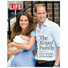 LIFE The Royal Family: Prince George of Cambridge The Editors of LIFE Brand New