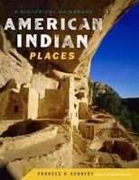 American Indian Places : A Historical Guidebook Hardcover Frances H. Kennedy