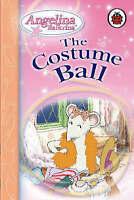 The Costume Ball (Angelina Ballerina), Angelina Ballerina   Hardcover Book   Goo