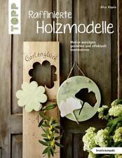 Raffinierte Holzmodelle (kreativ.kompakt) von Alice Rögele (2017, Taschenbuch)