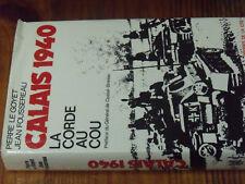 11µµ Livre Calais 1940 La corde au cou Pierre le Goyet