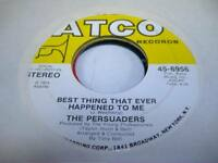 Soul 45 THE PERSUADERS Best Thing That Ever Happened To Me on ATCO